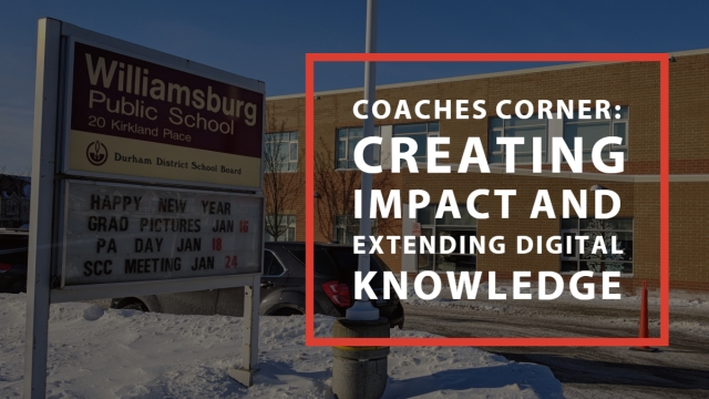 Coaches Corner:  Creating Impact and Extending Digital Knowledge